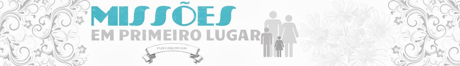 MISSÕES EM PRIMEIRO LUGAR