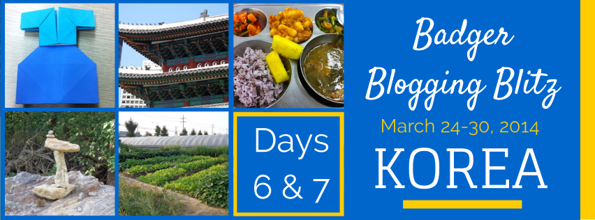 Badger Blogging Blitz 2014 Days 6 & 7 in Korea