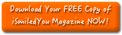 Download Your FREE Copy of iSmiledYou Magazine NOW!