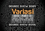 Degree Show BG09 & BG11A -Variasi 2012 ( part II )