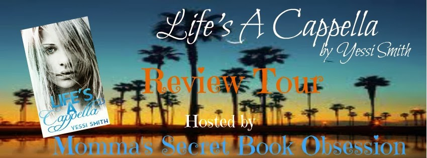 Life's A Cappella by Yessi Smith Blog Tour & Giveaway!!!