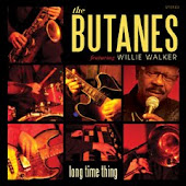 THE BUTANES featuring Willie Walker: LONG TIME THING