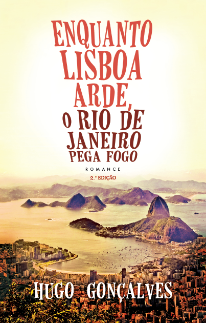 Enquanto Lisboa Arde o Rio de Janeiro Pega Fogo