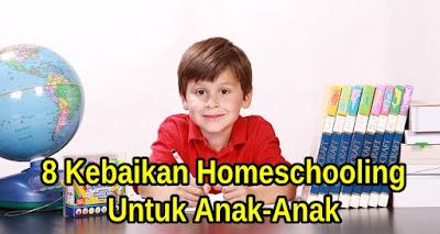 8 Kebaikan Homeschooling Untuk Anak-Anak