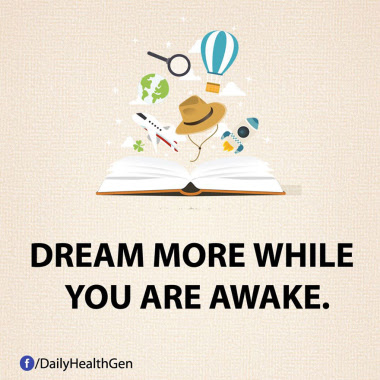 Dream more while you are awake