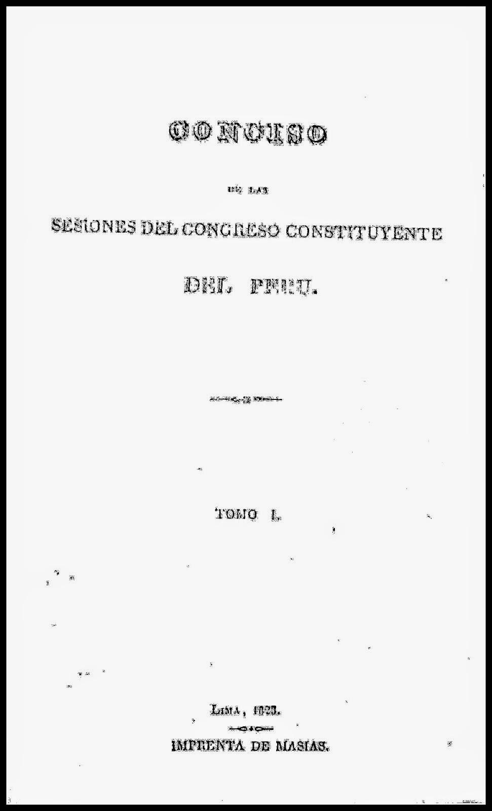 Conciso de las Sesiones del Congreso Constituyente del Perú. Lima, 1823.