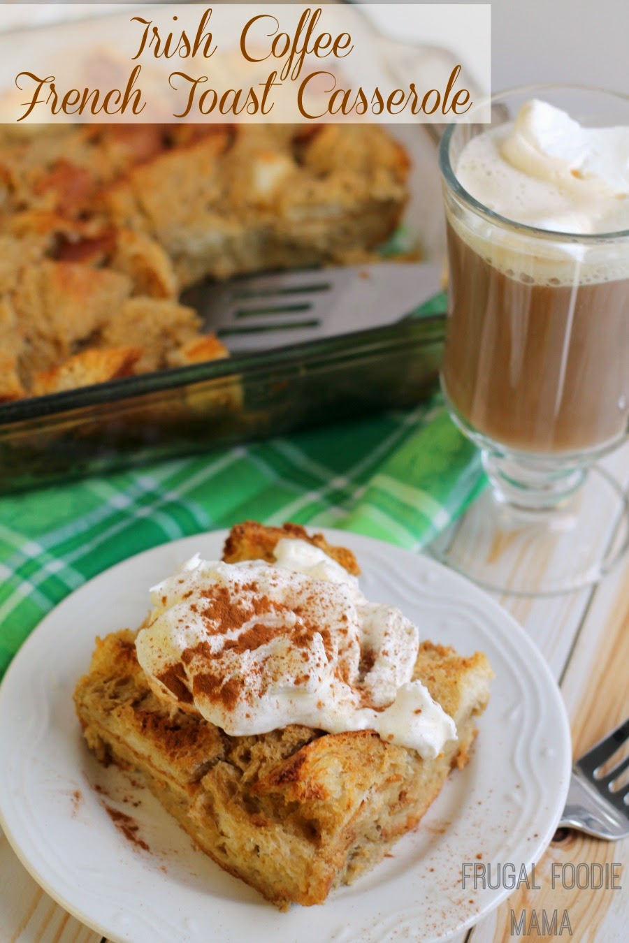 This delicious, make-ahead Irish Coffee French Toast Casserole is spiked with Irish cream, coffee, and whiskey