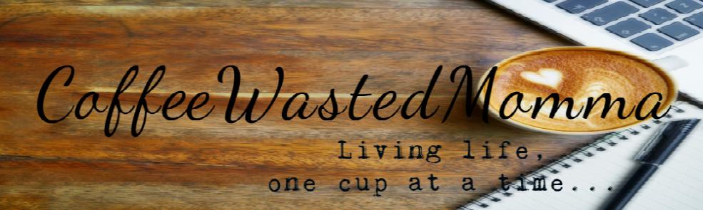 CoffeeWastedMomma