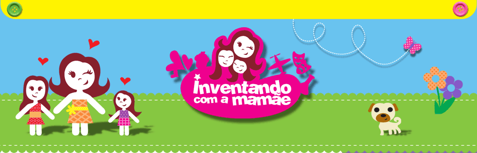 Inventando com a mamãe