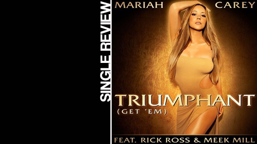 Mariah Carey - Triumphant (Get 'em) | Single review