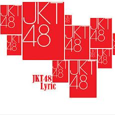 Kumpulan Lirik Lagu JKT48 part 2