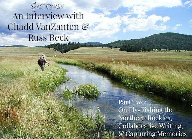 Chadd VanZanten Russ Beck Jactionary Interview On Fly-Fishing the Northern Rockies