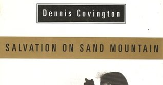 salvation on sand mountain essays Salvation on sand mountain is a story of snake handling and strychnine drinking, of faith healing and speaking in tongues it is also the story of one man's search for his roots--and, in the end, of his spiritual renewal.