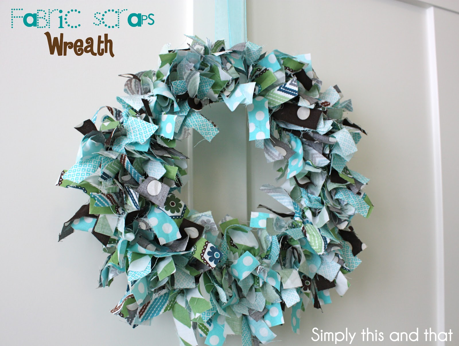 Simply This and that: Fabric Scraps Wreath