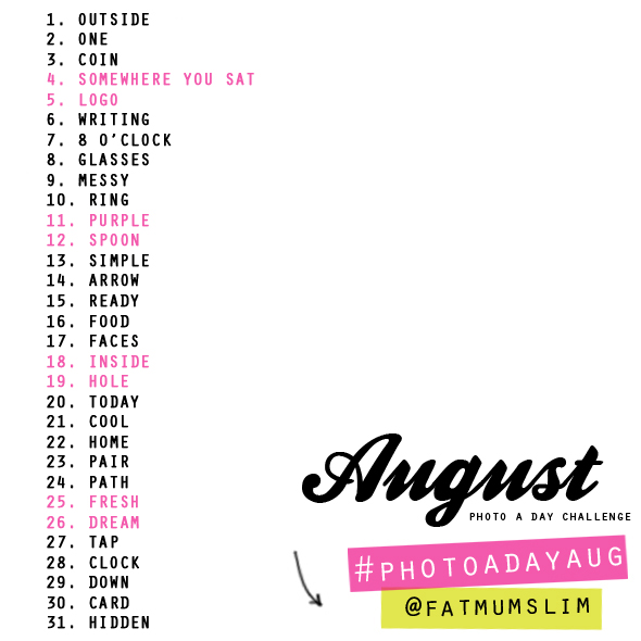 Fat Mum Slim August Photo a Day Challenge Hashtag #photoadayaug