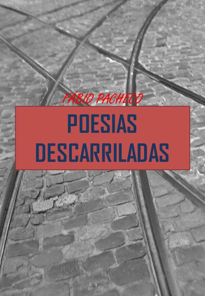 Poesias Descarriladas - Fábio Pacheco