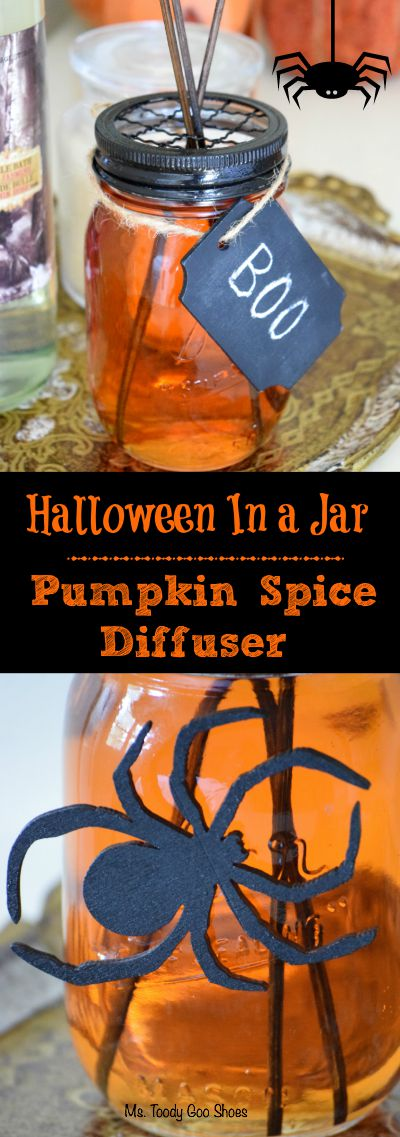 Pumpkin Spice DIffuser: Halloween in a Jar | Ms. Toody Goo Shoes #halloween #halloweeninajar