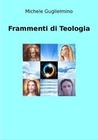 3° Libro: Frammenti di Teologia