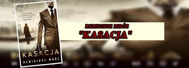 """#55 - Remigiusz Mróz """"Kasacja"""""""