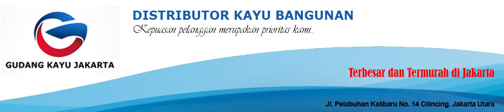 Gudang Kayu Jakarta, Distributor Kayu Bangunan, Distributor Kayu Proyek