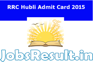 RRC Hubli Admit Card 2015