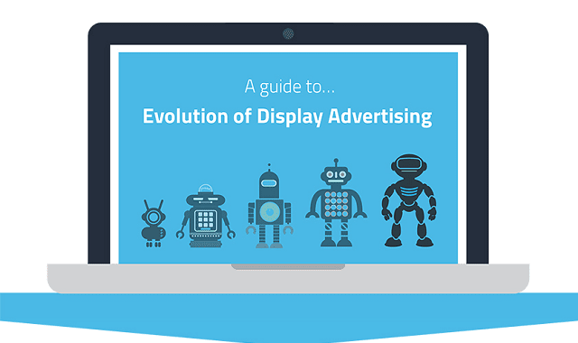 Discover the Evolution of Display Advertising