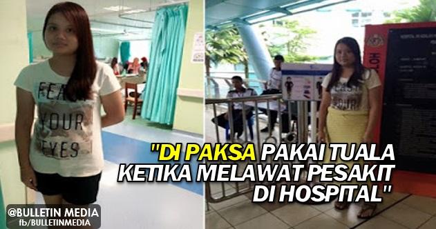 Wanita di paksa pakai tuala ketika melawat pesakit di Hospital