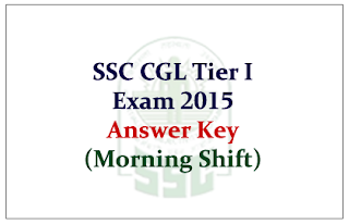 SSC CGL Tier I Exam 2015 Answer Key (Morning Shift)