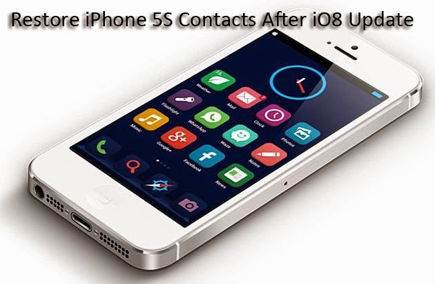 restore contacts from iPhone 5S after iOS 8 update