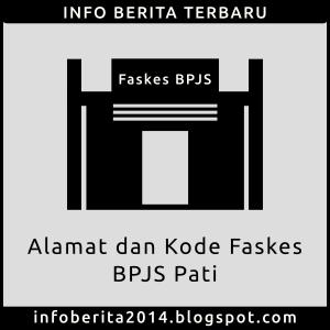 Alamat dan Kode Faskes BPJS Pati