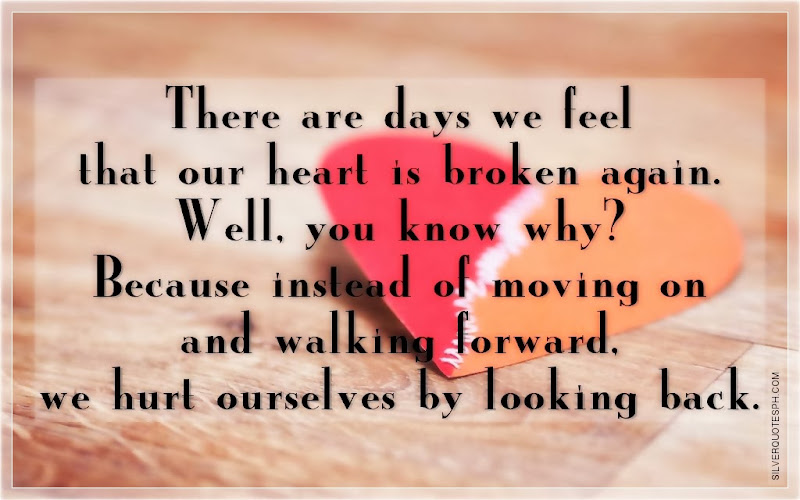 There Are Days We Feel That Our Heart Is Broken Again, Picture Quotes, Love Quotes, Sad Quotes, Sweet Quotes, Birthday Quotes, Friendship Quotes, Inspirational Quotes, Tagalog Quotes