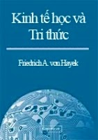 Kinh tế học và Tri thức - Freidrich A. von Hayek (Download)