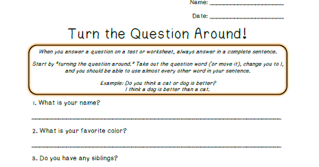 Turning the Question Around to Answer in Complete Sentences (Test ...