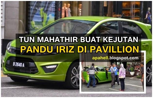 Tun Mahathir Buat Pandu Proton Iriz ke Pavillion (8 Gambar)