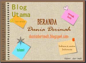 Blog Utama: duniaderimah.blogspot.com