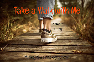 SHORT STORY - Take a Walk with Me