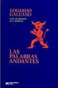 Eduardo Galeano - Las palabras andantes