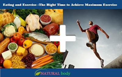Eating and Exercise -The Right Time to Achieve Maximum Exercise