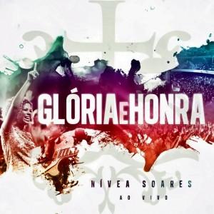 Nívea Soares – Glória e Honra – 2012
