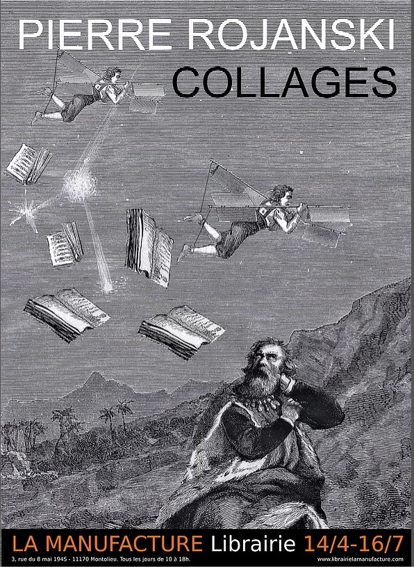 Pierre ROJANSKI, EXPOSITION de Collages, Librairie La Manufacture, Montolieu