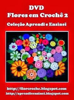 flores em croche com edinir-croche 5 volumes da coleção aprendi e ensinei com edinir-croche video aulas blog loja frete gratis
