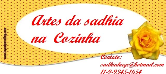 Artes da Sadhia na cozinha  