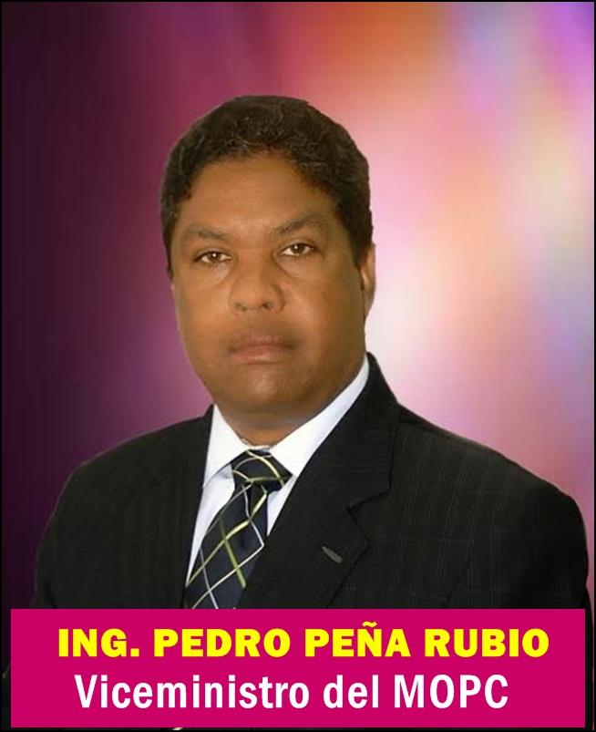 ING. PEDRO PEÑA RUBIO, Viceministro del MOPC