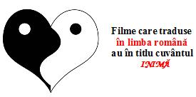 INIMA in titlul de film