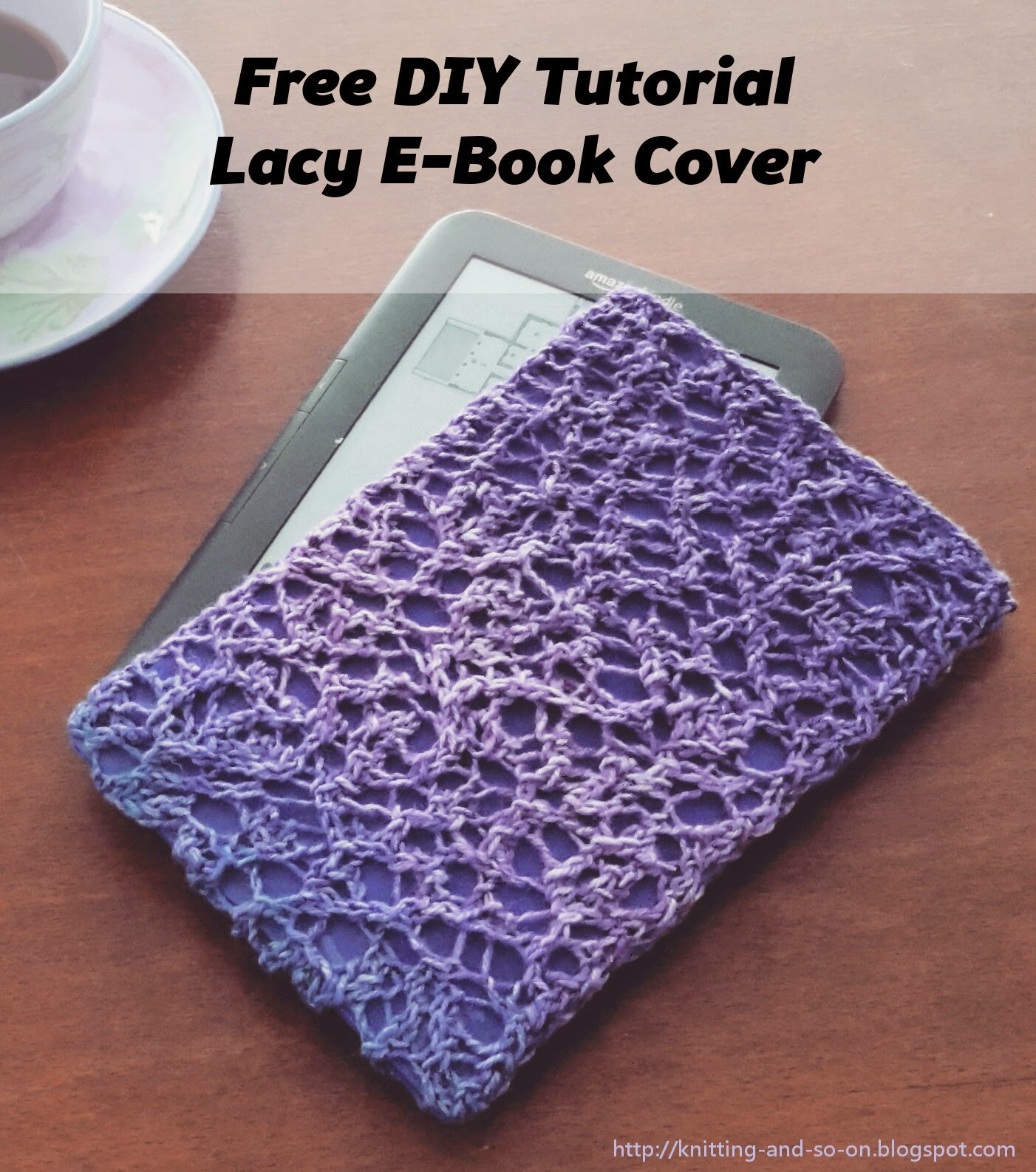 Book Cover Knitting Pattern ~ Knitting and so on lacy e book or tablet sleeve
