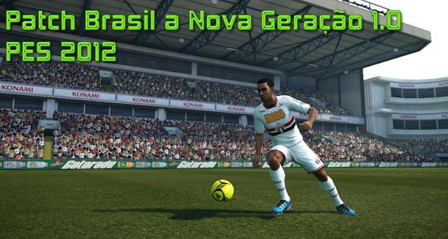 Patch Brasil a Nova Geração 1.0 para PES 2012, 1ª versão do Patch Brasil a Nova Geração para PES 2012 Download