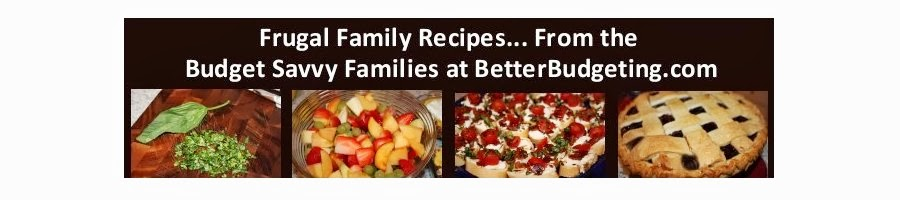 Frugal Family Recipes From BetterBudgeting.com