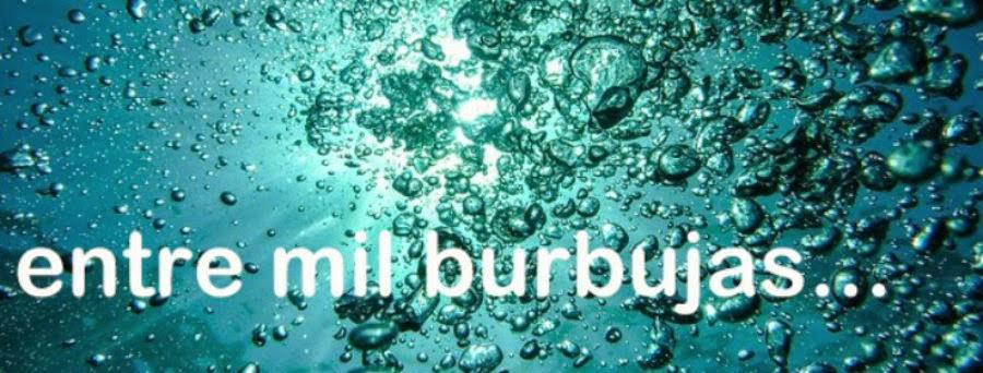 Entre mil burbujas