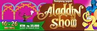 Harga Tiket Masuk Elephant King dan Aladin Show 2015