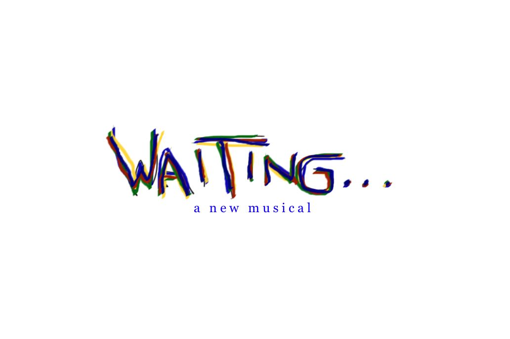 Waiting... A New Musical